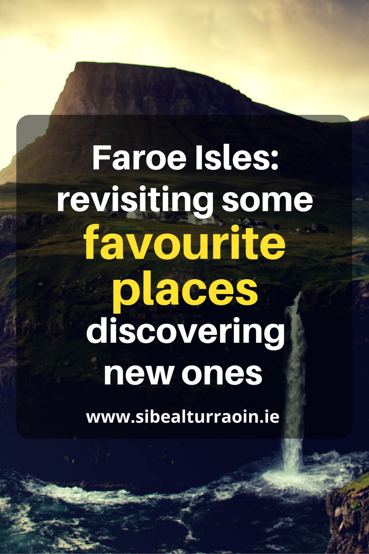 Faroe: revisiting some favourite places and discovering new ones