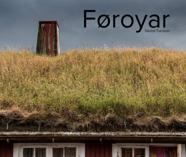 Føroyar - A photographic journey through the Faroe Islands