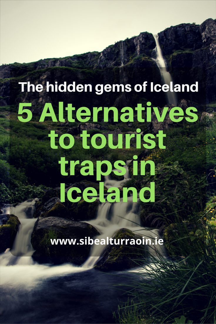 The hidden gems of Iceland: 5 Alternatives to tourist traps in Iceland
