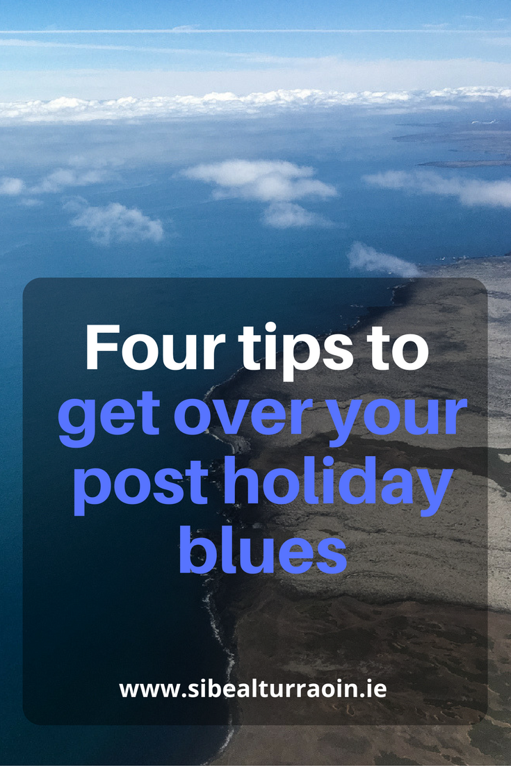 Four tips to get over your post holiday blues