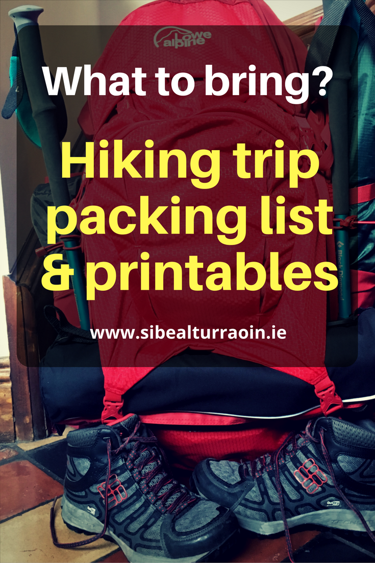 What to bring? Hiking trip packing list and printables