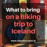 What to bring on a hiking trip to Iceland: Hiking and Camping Gear
